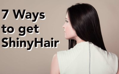 7 Ways to Get Shinyy hair